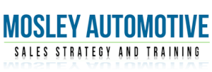 Mosley Automotive - Sales Strategies and Training